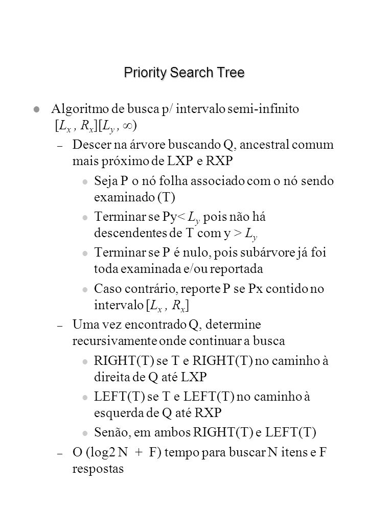 Priority Search Tree Algoritmo de busca p/ intervalo semi-infinito [Lx , Rx][Ly , )